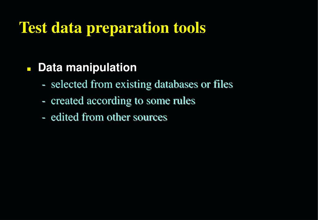 Test data preparation tools