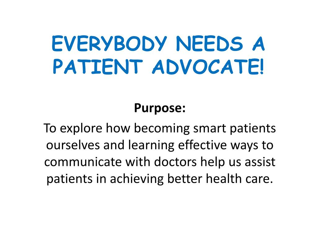everybody needs a patient advocate l.