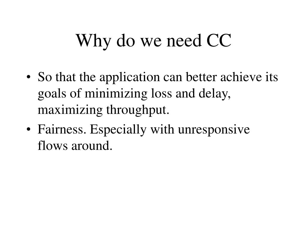 Why do we need CC