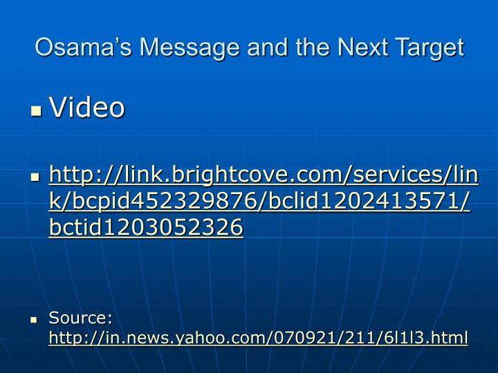 Osama's Message and the Next Target
