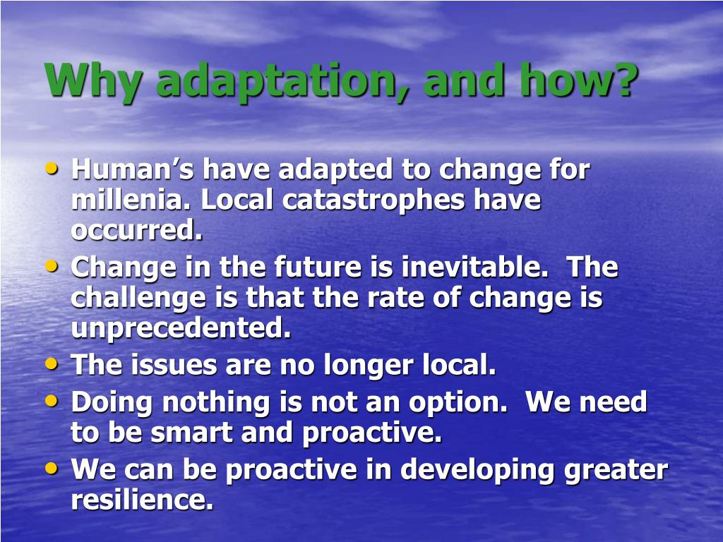 Why adaptation, and how?