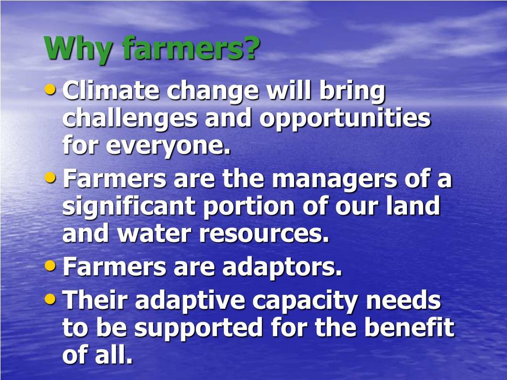 Why farmers?