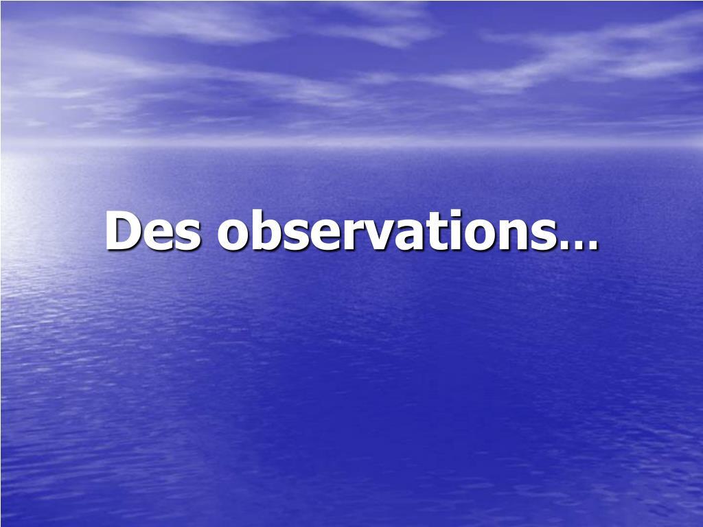 Des observations