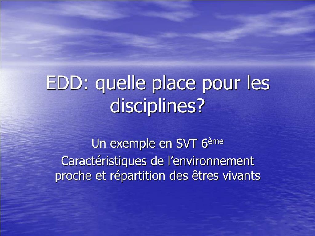 EDD: quelle place pour les disciplines?