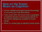 now on the scene music as cognition