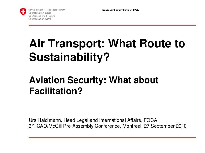 air transport what route to sustainability aviation security what about facilitation n.