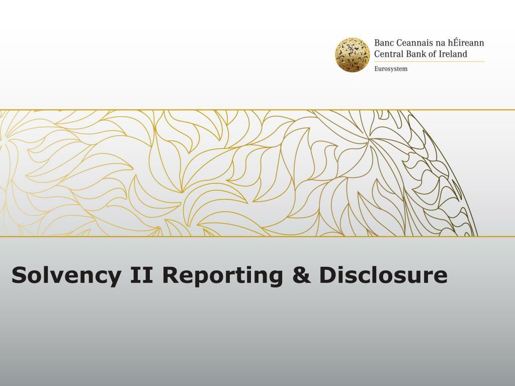 Solvency II Reporting & Disclosure