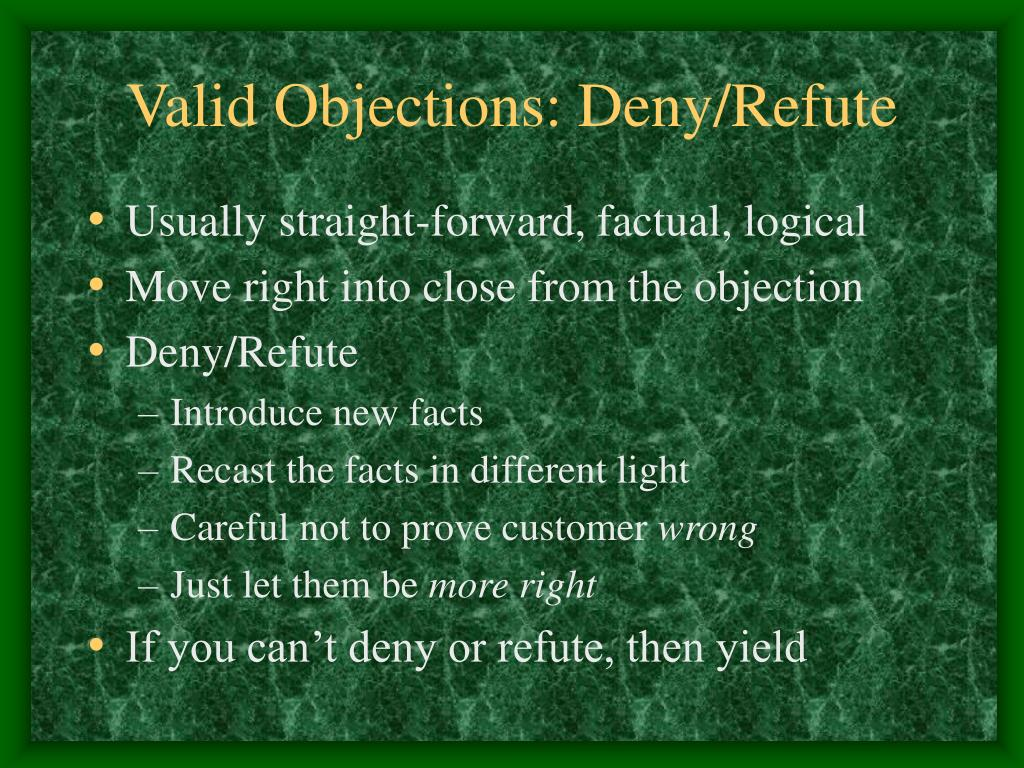 Valid Objections: Deny/Refute