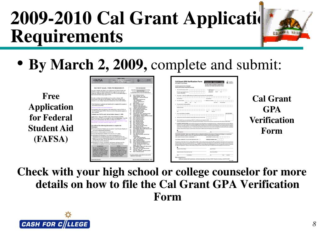 Check with your high school or college counselor for more details on how to file the Cal Grant GPA Verification Form