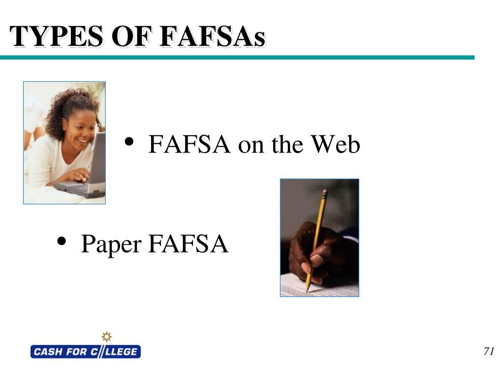TYPES OF FAFSAs