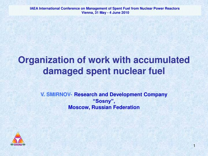 organization of work with accumulated damaged spent nuclear fuel n.