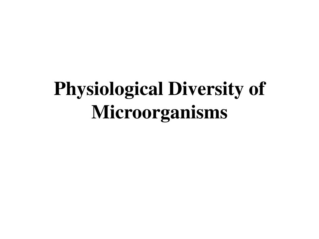 Physiological Diversity of Microorganisms