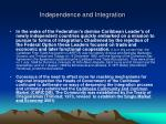 independence and integration