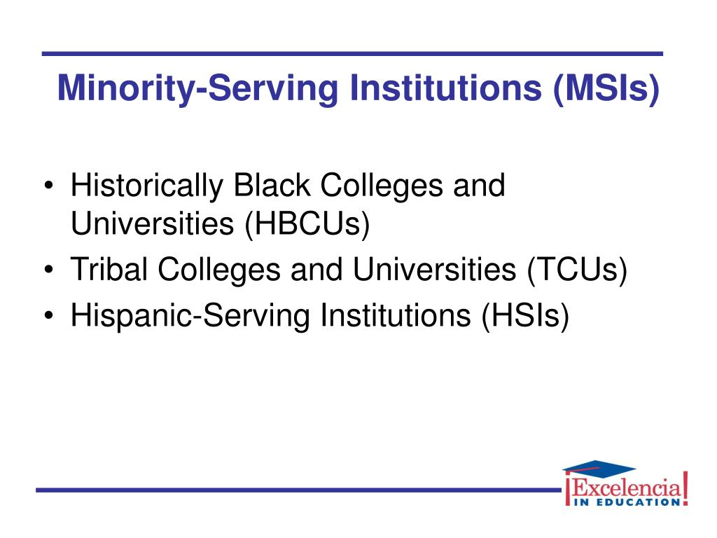 Minority-Serving Institutions (MSIs)