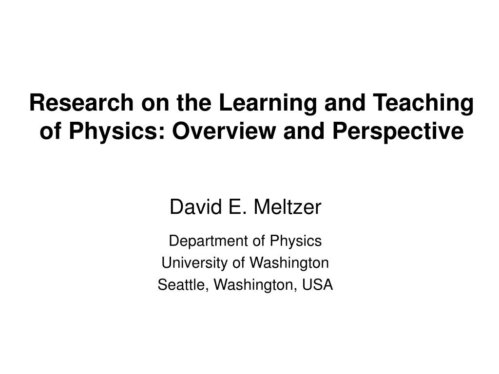 research on the learning and teaching of physics overview and perspective l.
