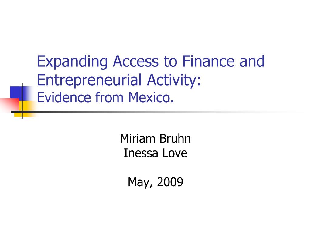 expanding access to finance and entrepreneurial activity evidence from mexico
