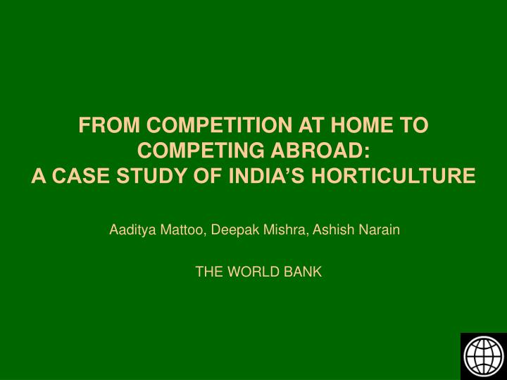 From competition at home to competing abroad a case study of india s horticulture