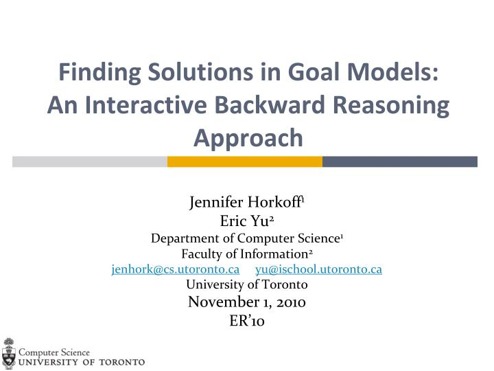 Finding solutions in goal models an interactive backward reasoning approach
