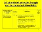 gli obiettivi di servizio i target con la clausola di flessibilit38