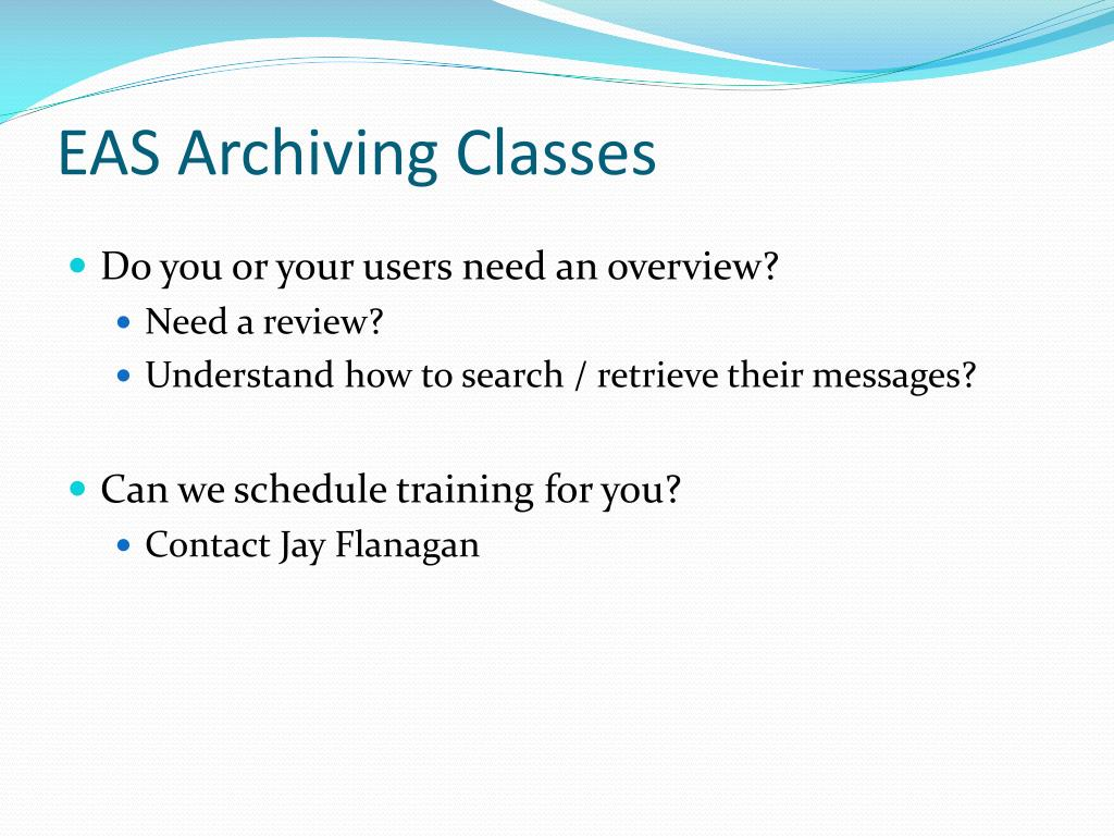 EAS Archiving Classes