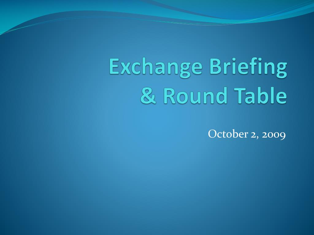 Exchange Briefing