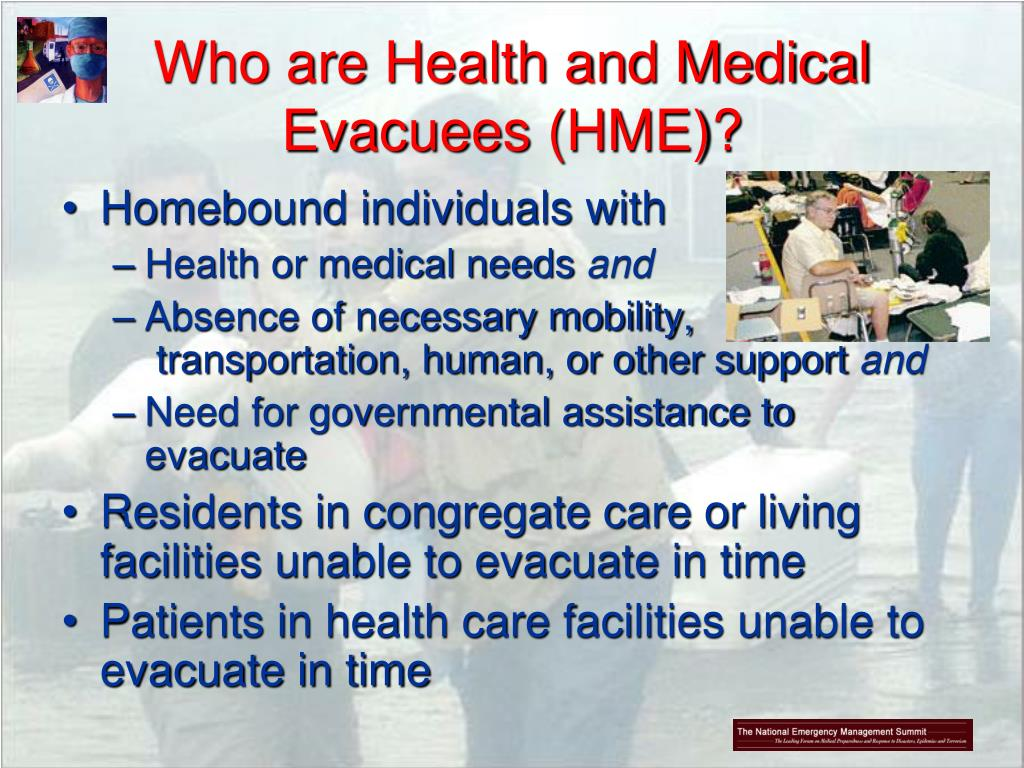 Who are Health and Medical Evacuees (HME)?