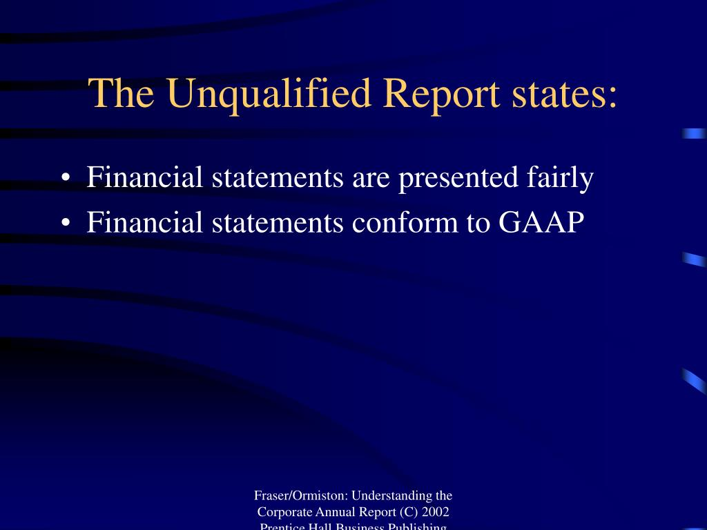 The Unqualified Report states: