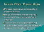 common pitfalls program design