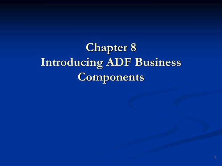 Chapter 8 introducing adf business components