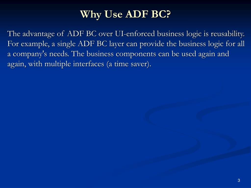 Why Use ADF BC?