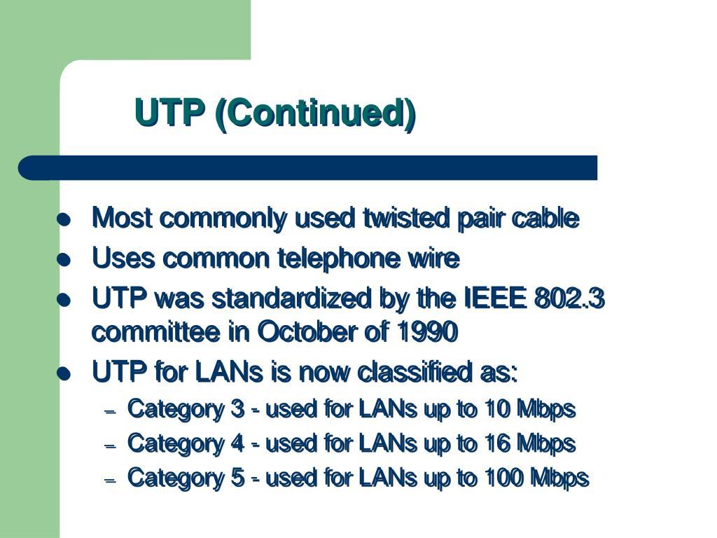 UTP (Continued)