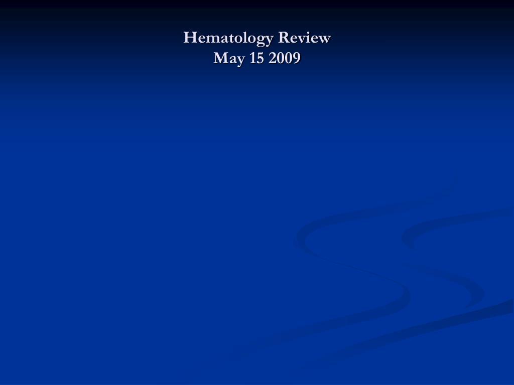 hematology review may 15 2009 l.