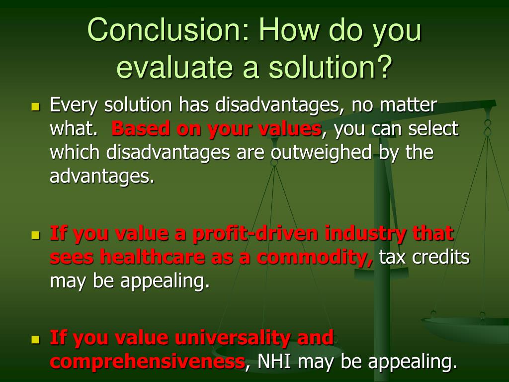 Conclusion: How do you evaluate a solution?