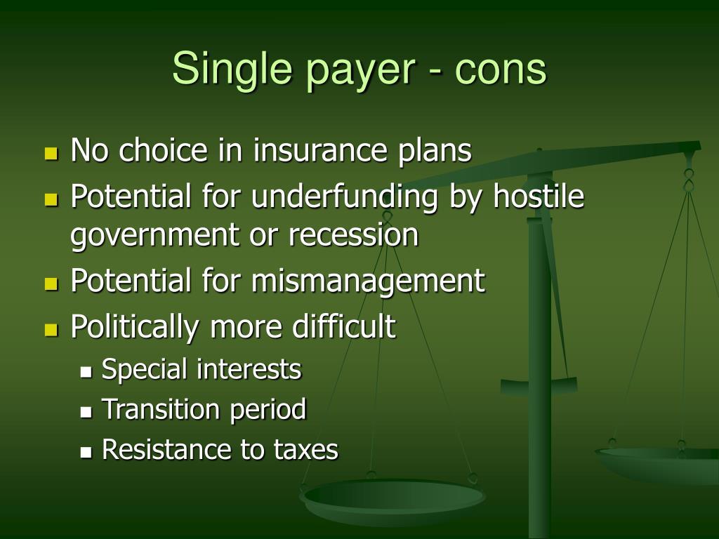 Single payer - cons