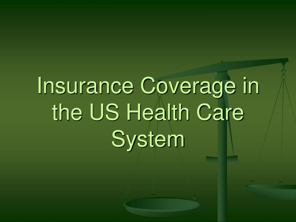Insurance Coverage in the US Health Care System