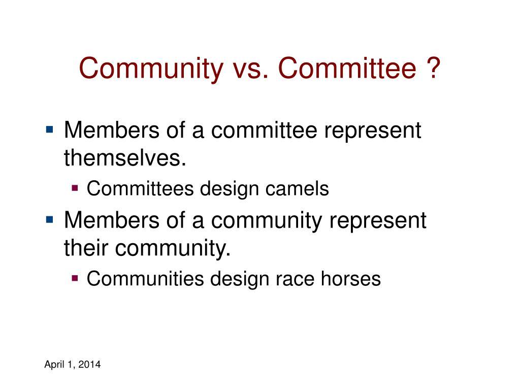 Community vs. Committee ?
