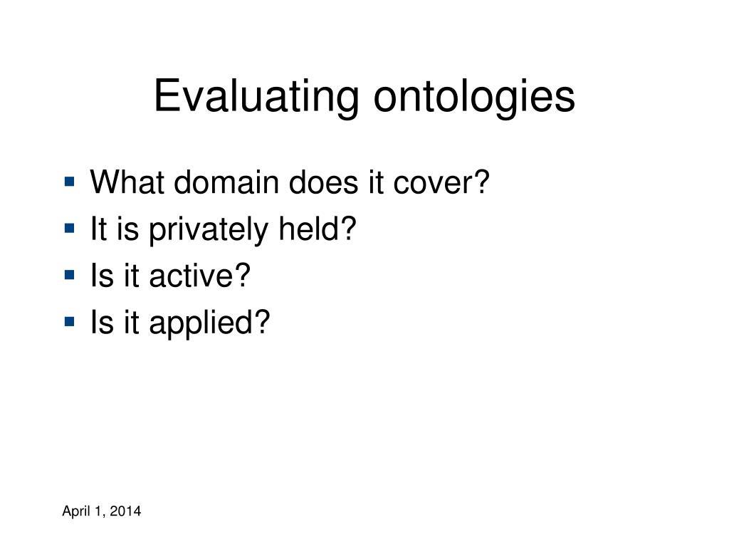 Evaluating ontologies