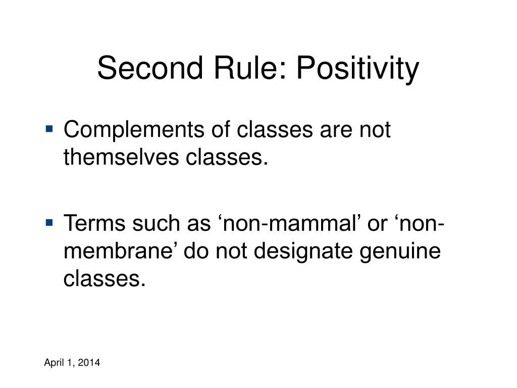 Second Rule: Positivity