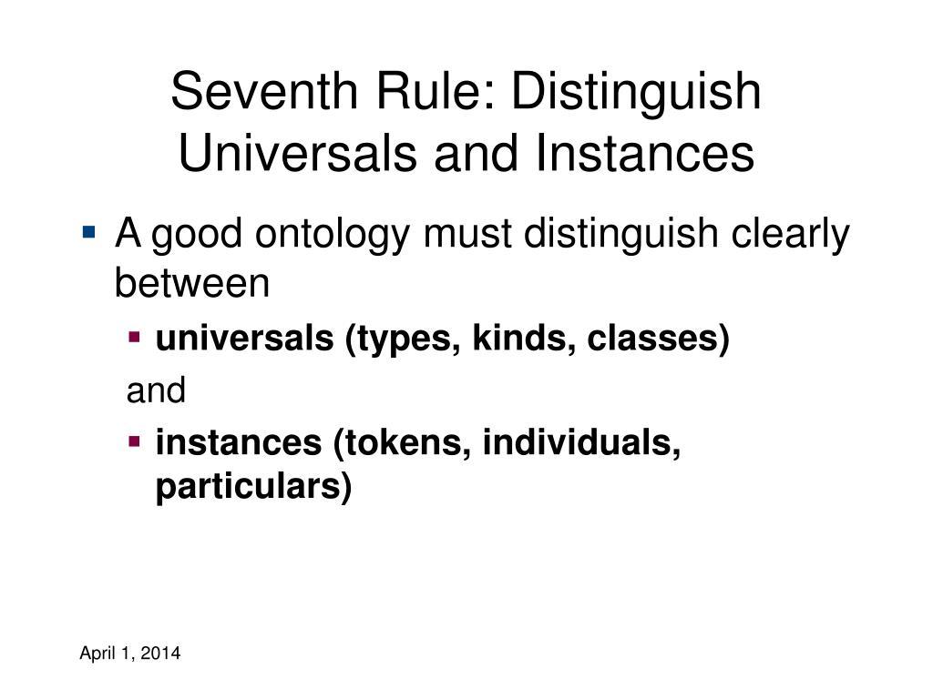 Seventh Rule: Distinguish Universals and Instances