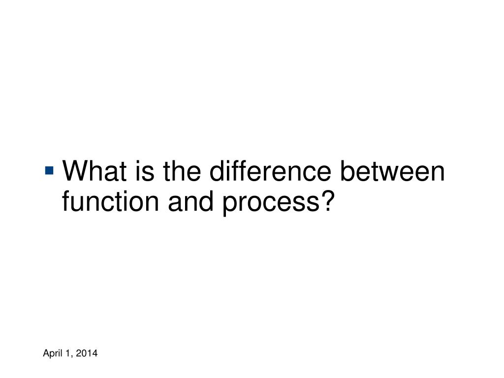 What is the difference between function and process?