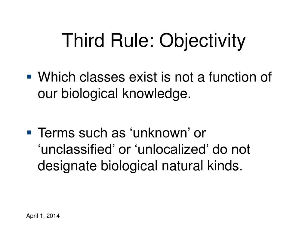 Third Rule: Objectivity