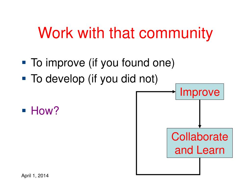 Work with that community