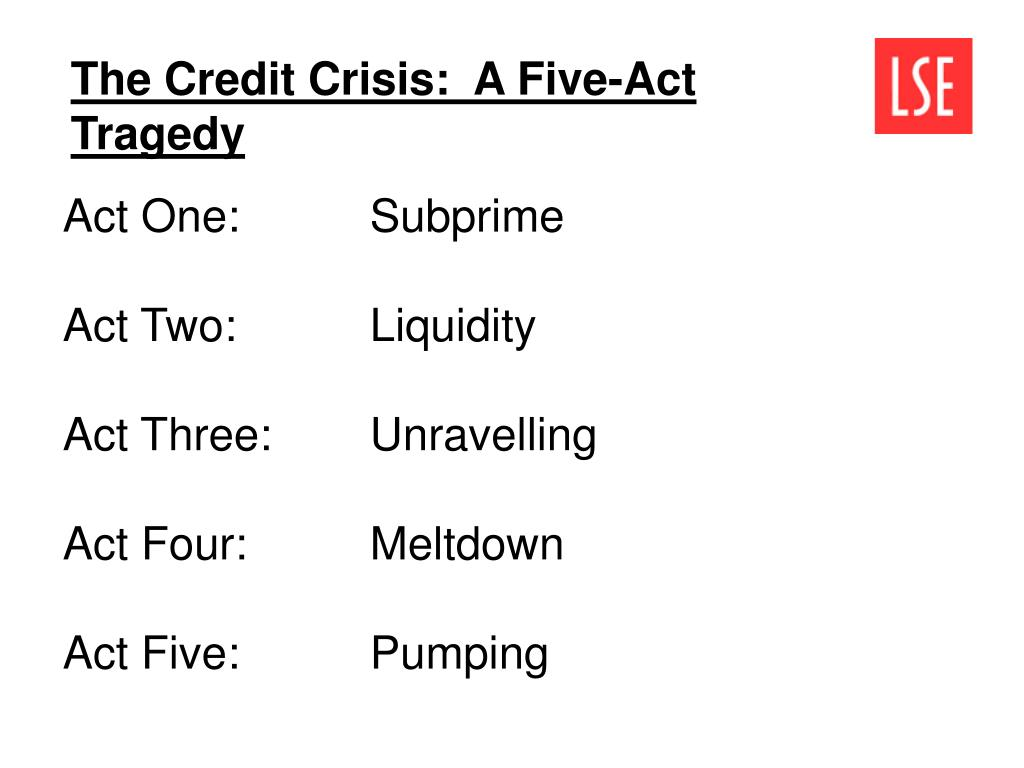 The Credit Crisis:  A Five-Act