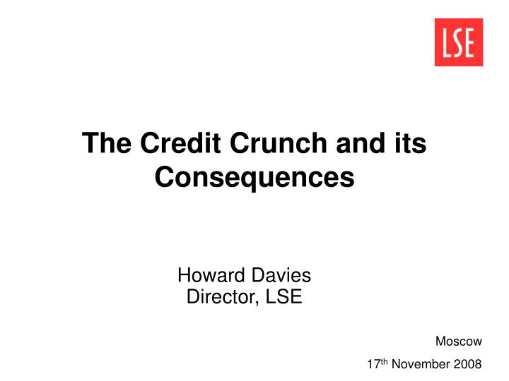 The credit crunch and its consequences