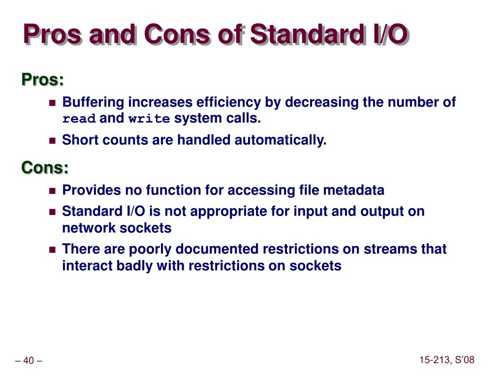Pros and Cons of Standard I/O