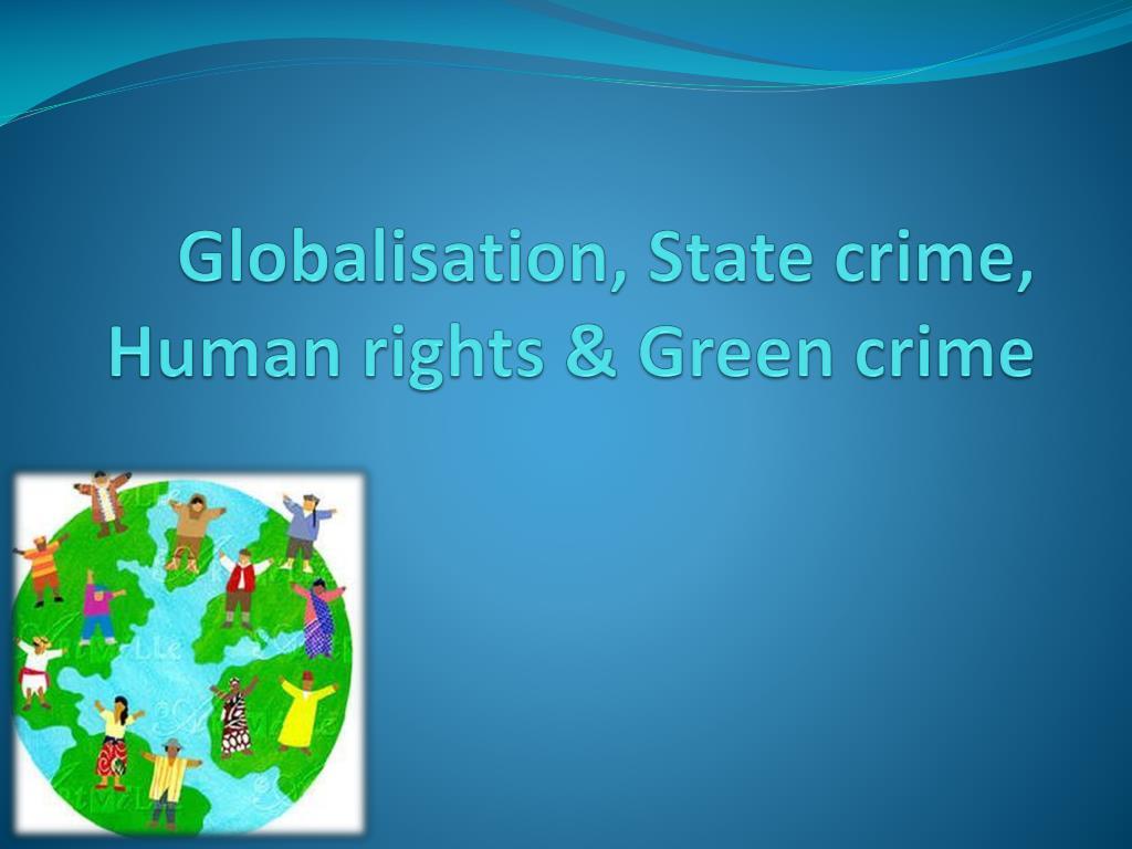 globalisation state crime human rights green crime l.