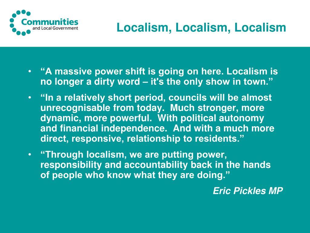 Localism, Localism, Localism