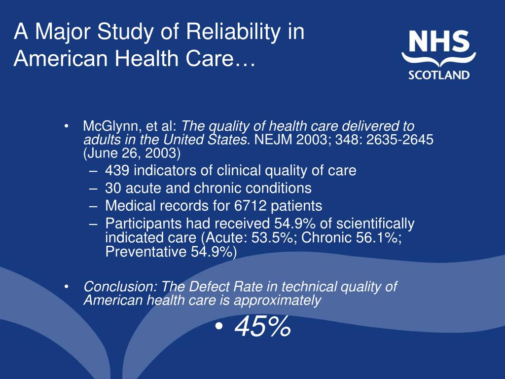 A Major Study of Reliability in American Health Care…