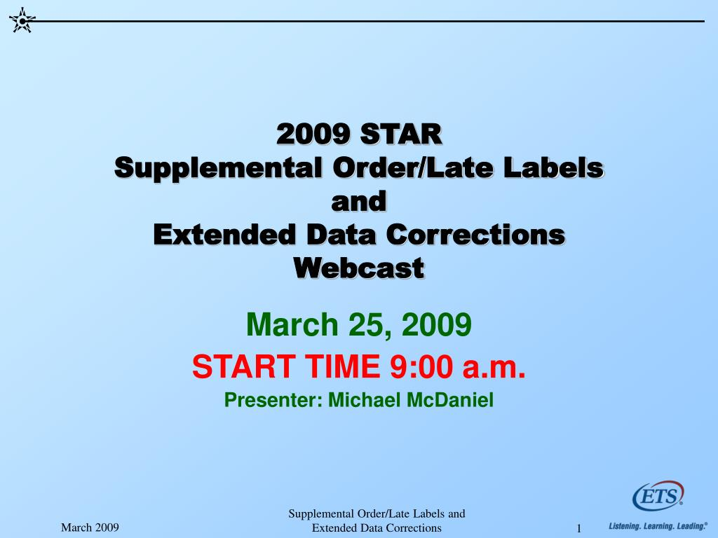 2009 star supplemental order late labels and extended data corrections webcast l.