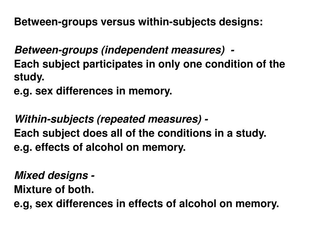 Between-groups versus within-subjects designs: